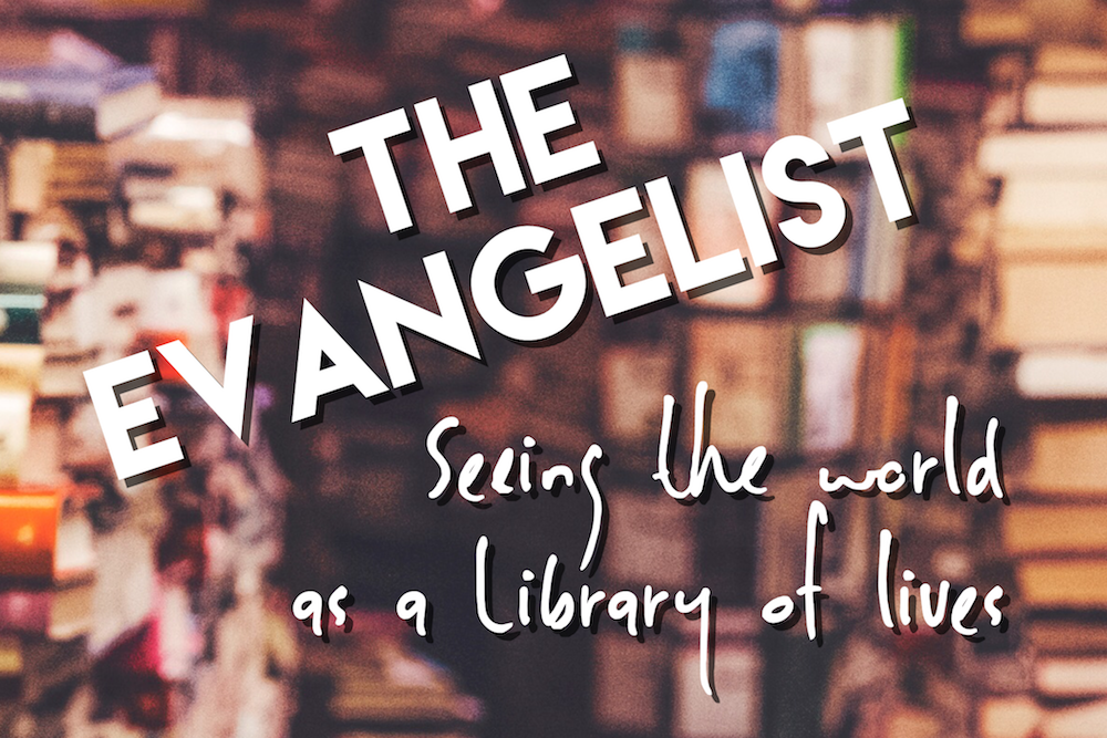 The Evangelist: Seeing The World As Library Of Lives