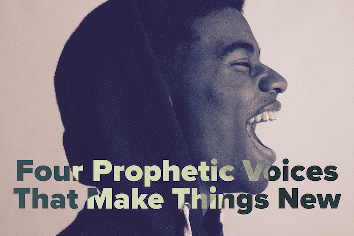 Four Prophetic Voices That Make Things New