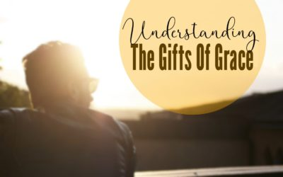 Understanding The Gifts Of Grace