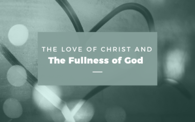 The Love of Christ and The Fullness of God