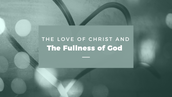 The Love of Christ and The Fullness of God | Five Fold Bible