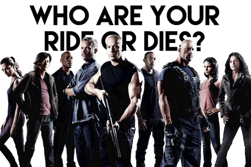 Who Are Your Ride Or Dies?